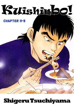 Kuishinbo!, Chapter 11-5