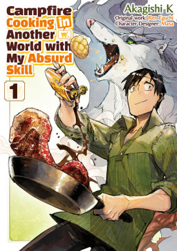 Campfire Cooking in Another World with My Absurd Skill Volume 1