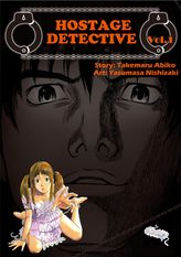 HOSTAGE DETECTIVE, Volume 1