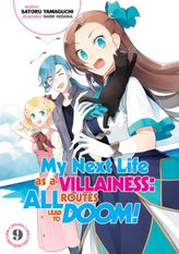 My Next Life as a Villainess: All Routes Lead to Doom! Volume 9