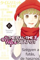 The Full-Time Wife Escapist Volume 6