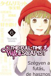 The Full-Time Wife Escapist Volume 6