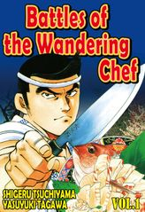 BATTLES OF THE WANDERING CHEF, Volume 1
