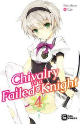 Chivalry of a Failed Knight Vol. 4