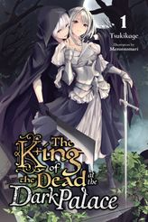 The King of the Dead at the Dark Palace, Vol. 1