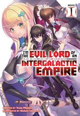 I'm the Evil Lord of an Intergalactic Empire! Vol. 1