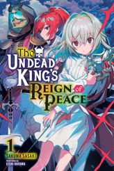 The Undead King's Reign of Peace, Vol. 1
