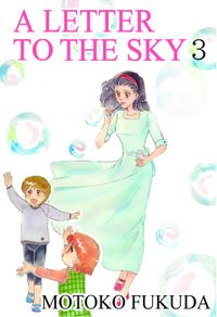 A LETTER TO THE SKY, Volume 3