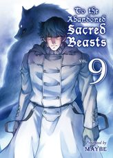 To The Abandoned Sacred Beasts Volume 9