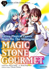 Magic Stone Gourmet:Eating Magical Power Made Me The Strongest Chapter 24: Return of The Crown Prince