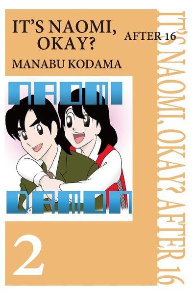 IT'S NAOMI, OKAY? AFTER 16, Volume 2