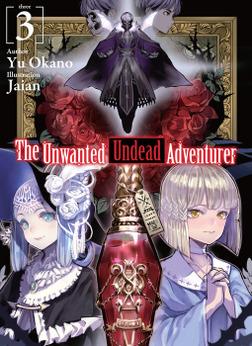 The Unwanted Undead Adventurer: Volume 3-電子書籍