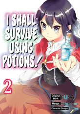 I Shall Survive Using Potions! Volume 2