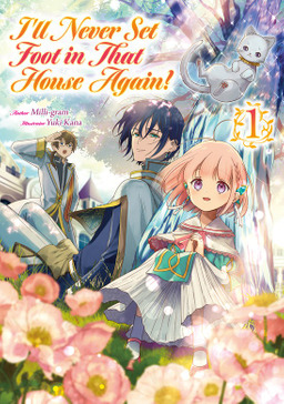 I'll Never Set Foot in That House Again! Volume 1