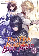 The Holy Knight's Dark Road: Volume 3