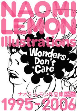 Wonders Don't  Care ナオミ・レモン作品集-電子書籍