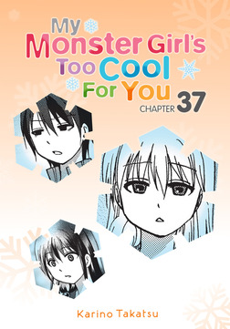 My Monster Girl's Too Cool for You, Chapter 37-電子書籍