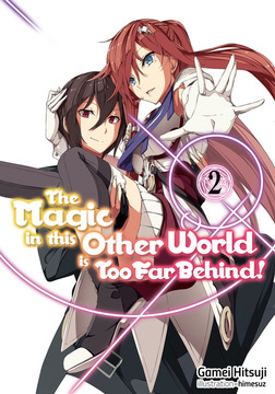 The Magic in this Other World is Too Far Behind! Volume 2-電子書籍
