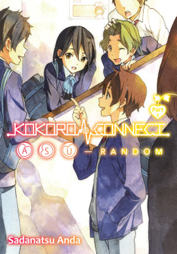 Kokoro Connect Volume 9: Asu Random Part 1