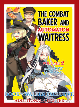 BOOK☆WALKER Exclusive: The Combat Baker and Automaton Waitress, Vol. 2: Exclusive additional chapter [Bonus Item]