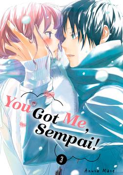 You Got Me, Sempai! Volume 3-電子書籍