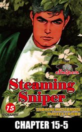 STEAMING SNIPER, Chapter 15-5