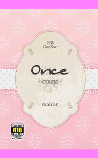 Once …COUSE…