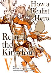 How a Realist Hero Rebuilt the Kingdom Volume 5