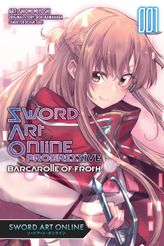 Sword Art Online Progressive Barcarolle of Froth, Vol. 1