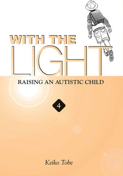 With the Light: Raising an Autistic Child Vol. 4