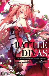 Battle Divas: The Incorruptible Battle Blossom Princess Vol. 1