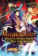 Magic User: Reborn in Another World as a Max Level Wizard  Vol. 1
