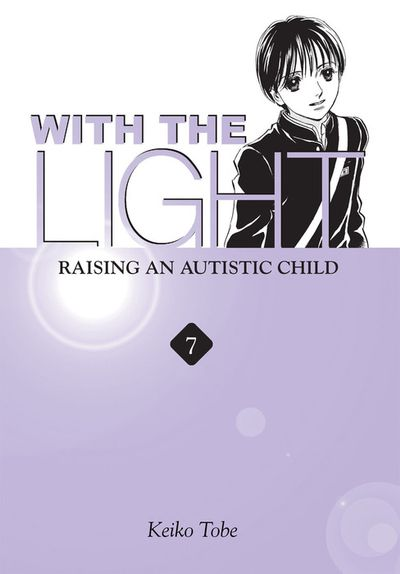 With the Light: Raising an Autistic Child Vol. 7