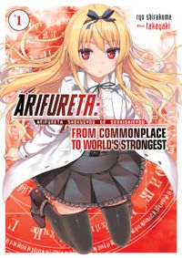Arifureta: From Commonplace to World's Strongest Volume 1