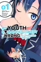 My Youth Romantic Comedy Is Wrong, As I Expected @ comic, Vol. 1