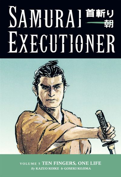 Samurai Executioner Volume 5: Ten Fingers, One Life