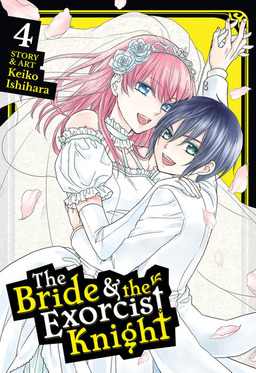 The Bride & the Exorcist Knight Vol. 4
