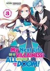 My Next Life as a Villainess: All Routes Lead to Doom! Volume 3