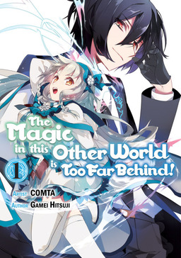 The Magic in this Other World is Too Far Behind! Volume 1
