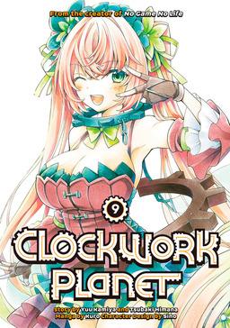 Clockwork Planet Volume 9