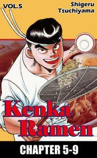 KENKA RAMEN, Chapter 5-9