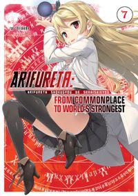 Arifureta: From Commonplace to World's Strongest Volume 7