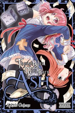 Though You May Burn to Ash, Vol. 4