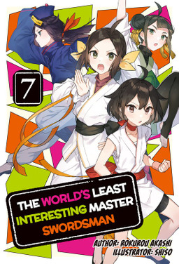 The World's Least Interesting Master Swordsman: Volume 7