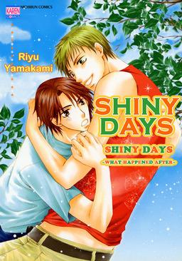 SHINYDAYS (Yaoi Manga), Shiny Days ~What happened after~