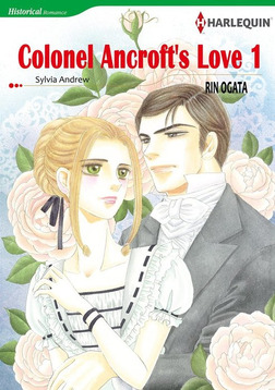 COLONEL ANCROFT'S LOVE 1-電子書籍