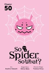 So I'm a Spider, So What?, Chapter 50