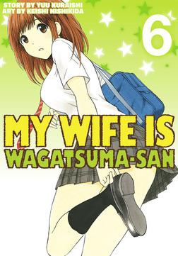 My Wife is Wagatsuma-san 6-電子書籍