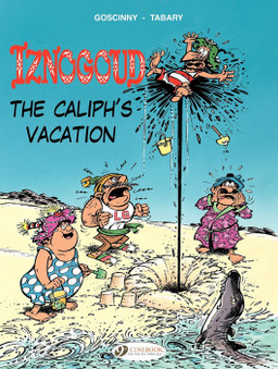 Iznogoud - Volume 2 -  The Caliph's Vacation