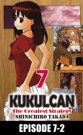 KUKULCAN The Greatest Strategy, Episode 7-2